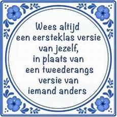 meer dan 1000 afbeeldingen over tegel spreuken op pinterest holland nederlands en teksten