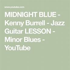 midnight blue kenny burrell jazz guitar lesson minor youtube jazz guitar lessons