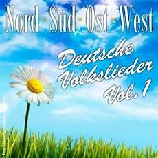 nord süd ost west nord s 252 d ost west deutsche volkslieder vol 1 by