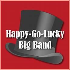 Happy Go Lucky Bigband Home