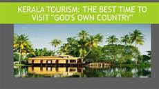 Of The Gods Best Time To Visit by Kerala Tourism The Best Time To Visit Quot God S Own Country Quot
