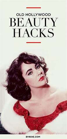 the best old hollywood beauty hacks elizabeth taylor hollywood makeup beauty