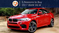 2017 bmw x6 m 5 reasons to buy autotrader