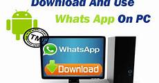download whatsapp for pc windows 7 8 xp for free how to use whatsapp in pc for free