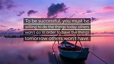 les brown quote to be successful you must be willing to