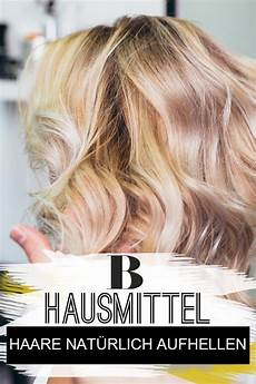 Haare Aufhellen Hausmittel - haare nat 252 rlich aufhellen die besten hausmittel haare