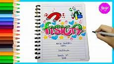 ideas marcar cuadernos regreso a clase c 243 mo dibujar portada de f 205 sica youtube