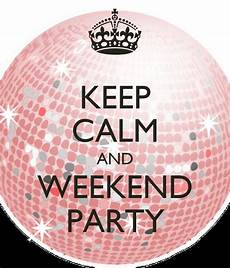 keep calm and weekend party poster liv sta keep calm o