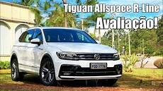 vw tiguan 2018 r line volkswagen tiguan 2018 allspace r line avalia 231 227 o falando
