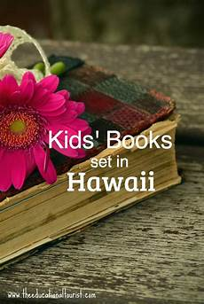 children s picture books about hawaii kids books set in hawaii the educational tourist