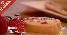 rotolo alle fragole di benedetta rossi rotolo alle fragole la ricetta di benedetta parodi
