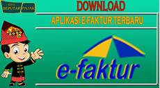download lengkap aplikasi e faktur pajak terbaru seputar