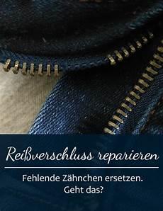 reißverschluss reparieren zahn fehlt rei 223 verschluss reparieren fehlende z 228 hnchen ersetzen