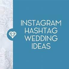5 tips for creating your wedding hashtag wedding hashtag instagram hashtag wedding