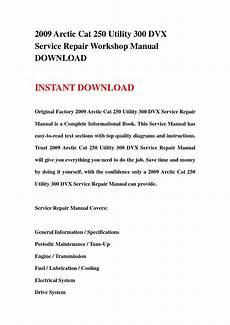 2009 arctic cat 250 utility 300 dvx service repair workshop manual download by ksejfmmse issuu
