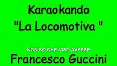 testo la locomotiva karaoke italiano la locomotiva francesco guccini