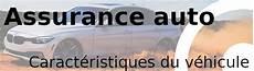 assurance auto profil du conducteur et autres crit 232 res