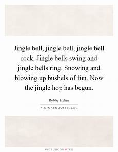 jingle bells swing and jingle bells ring bobby helms quotes sayings 4 quotations