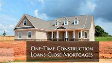 one time construction loan new construction homes