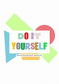 do it your self la tendance du quot do it yourself quot