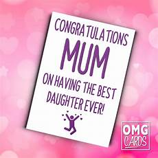 100 really powerful i am my mothers daughter congratulations mum on having the best daughter ever