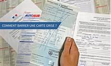 carte grise comment faire comment barrer une carte grise apr 232 s vente ou cession d une voiture