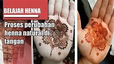 Belajar Henna Peroses Henna Pada Tangan
