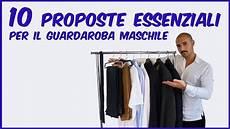 guardaroba maschile 10 proposte essenziali per il guardaroba maschile