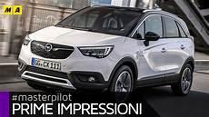 Opel Crossland X 2017 La Nuova Meriva Primo Test