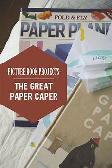 the great paper caper worksheets 15669 picture book projects the great paper caper paper airplanes book projects play to learn books