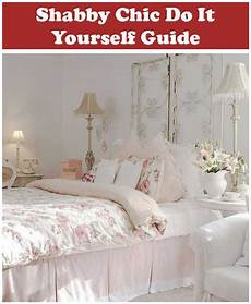 Shabby Chic A Do It Yourself Guide Slaapkamer Mooie