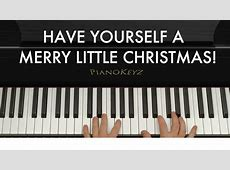 Have Yourself A Merry Little Christmas Easy Piano-Have Yourself A Merry Little Christmas Now