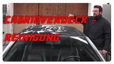 Cabrio Verdeck Reinigen - cabrioverdeck reinigen und impr 228 gnieren