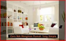 Cara Nak Menghias Rumah Yang Simple Berkongsi Gambar