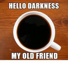 hello darkness my friend 25 best memes about hello darkness my friend hello darkness my friend memes
