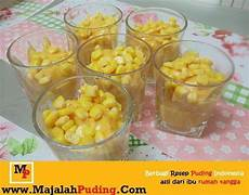 Puding Cup Jagung Manis Resep Puding