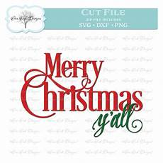 merry christmas y all svg dxf png cut file for cricut cameo