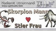 Skorpion Mann Stier Frau