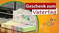 geschenke zum vatertag kindern notizzettel f 252 r papa