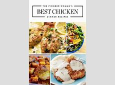 The Pioneer Woman?s Best Chicken Dinner Recipes   PureWow