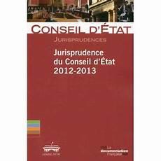 fnac 6 qui prend jurisprudence du conseil d 233 tat 2012 2013 tome 1 broch 233
