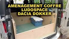 amenagement coffre ludospace dacia dokker