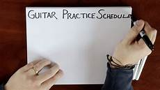 guitar practice routine how to plan a guitar practice routine