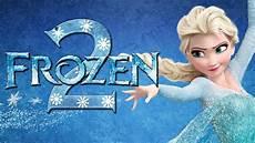 Frozen 2 2017 Official Trailer La Reine Des Neiges 2