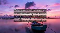 it takes someone brave to madonna quote to be brave is to love someone