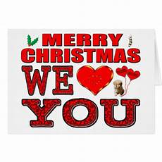 merry christmas we love you card zazzle