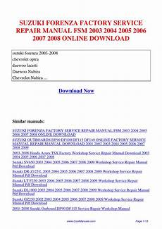 motor auto repair manual 2006 suzuki daewoo lacetti lane departure warning suzuki forenza factory service repair manual fsm 2003 2004 2005 2006 2007 2008 by kai kaik issuu