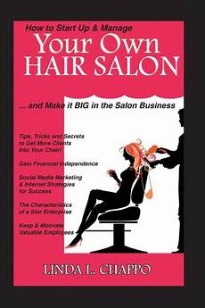 How To Make A Business How To Start Up Manage Your Own Hair Salon And Make It