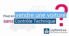 controle technique pour vendre une voiture vendre une voiture sans contr 244 le technique legipermis