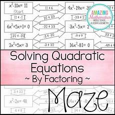 solving quadratic equations by factoring maze worksheet by amazing mathematics